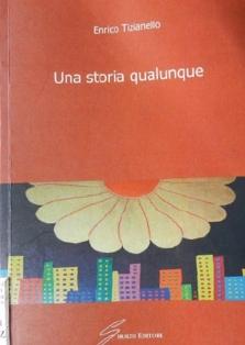 Una storia qualunque di Enrico Tizianello