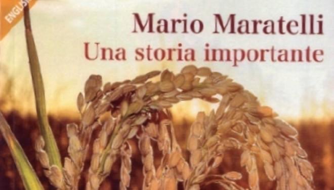 La storia di Mario Maratelli e del riso che porta il suo nome