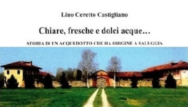 Un saggio del saluggese Ceretto Castigliano sulla storia dell'acquedotto del Monferrato